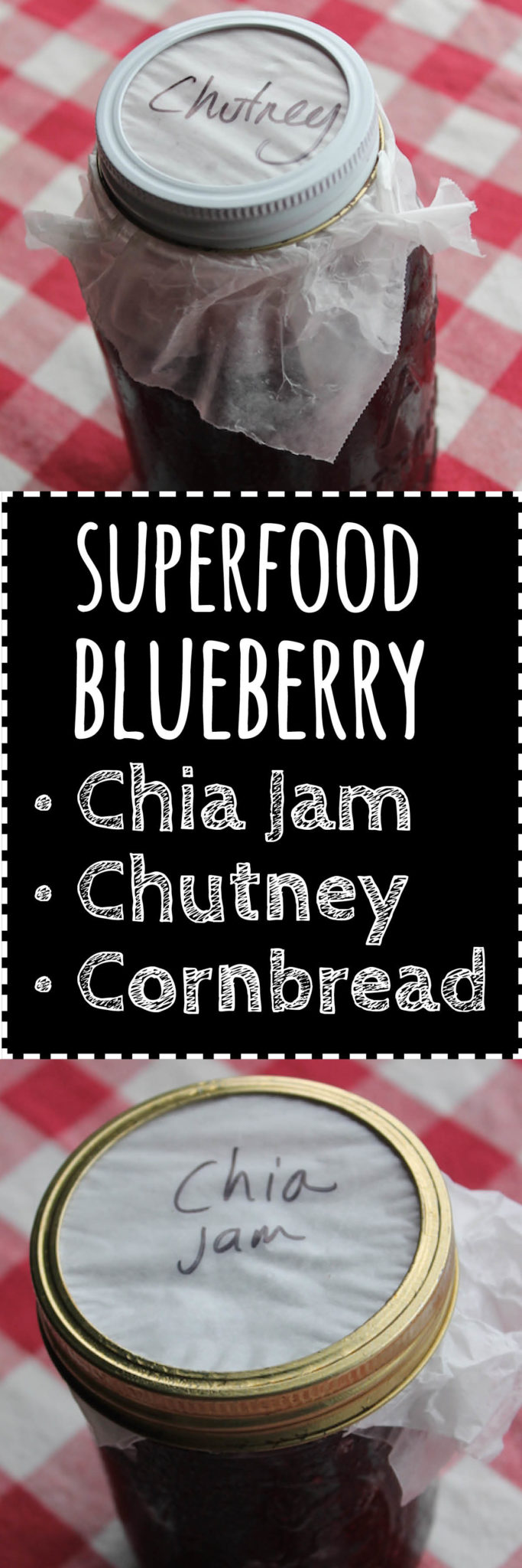 Easy delicious superfood blueberry chia jam, blueberry chutney and blueberry cornbread
