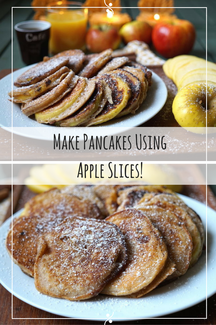 Slice up some apples, dip in pancake batter, and fry!